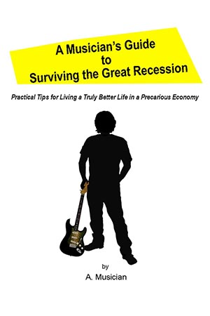 Musician's Guide To Surviving the Great Recession